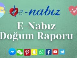 E-Nabız'dan Doğum Raporu
