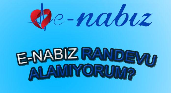 E-Nabız'dan randevu alamıyorum