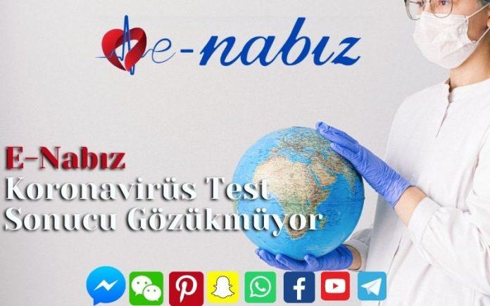 E-Nabız Koronavirüs Test Sonucu Gözükmüyor